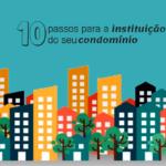 10 passos para a instituição do seu condomínio