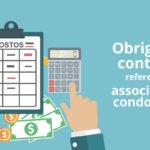 As obrigações contábeis referentes às associações e aos condomínios