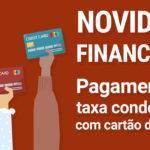 Novidade financeira: Pagamento da taxa condominial através do cartão de crédito